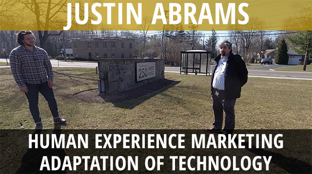 Justin Abrams On Human Experience Marketing & Adaptation of Technology